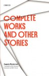 Complete Works (and Other Stories) - Augusto Monterroso