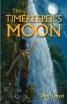 The Timekeeper's Moon - Joni Sensel