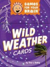 Games for Your Brain: Wild Weather Cards - Tina L. Seelig