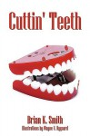 Cuttin' Teeth - Brian W. Smith