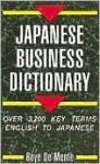 Japanese Business Dictionary: Over 3,200 Key Terms English to Japanese - Boyé Lafayette de Mente