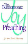 The Burdensome Joy of Preaching - James Earl Massey
