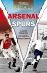 Arsenal Vs Spurs: Classic North London Derby Games. Ian Welch - Ian Welch