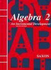 Algebra 2: An Incremental Development - John H. Saxon Jr.