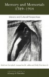 Memory and Memorials, 1789-1914: Literary and Cultural Perspectives - M. Campbell, Jacqueline M. Labbe