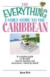 The Everything Family Guide to the Caribbean - Jason R. Rich