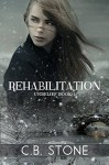 Rehabilitation: Romantic Dystopian (Unbelief Series Book 1) - C.B. Stone, Book Covers by Design