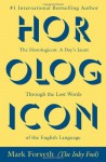 By Mark Forsyth Horologicon: A Day's Jaunt Through the Lost Words of the English Language (Reprint) - Mark Forsyth
