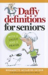 Daffy Definitions for Seniors...with a Laugh and a Prayer - Bernadette McCarver Snyder, Chris Sharp