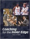 Coaching for the Inner Edge - Robin S. Vealey, Vealey