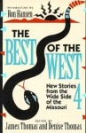 The Best of the West 4: New Stories from the West Side of the Missouri - James R. Thomas