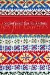 Pocket Posh Tips for Knitters - Jodie Davis, Jayne Davis