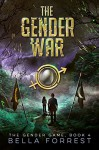 The Gender War - Bella Forrest