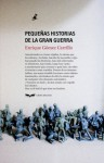 Pequeñas historias de la Gran Guerra (Spanish Edition) - Enrique Gómez Carrillo, Javier Azpeitia, Benito Pérez Galdós