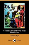 Careless Jane and Other Tales - Katharine Pyle