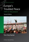 Europe's Troubled Peace: 1945 to the Present - Tom Buchanan