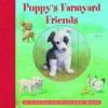 Puppy's Farmyard Friends. Ruth Martin - Ruth Martin