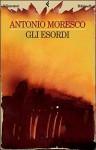 Gli esordi - Antonio Moresco