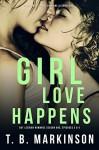 Girl Love Happens: G&T Lesbian Romance Season One, Episodes 3 & 4 - T. B. Markinson