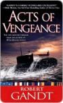 Acts of Vengeance - Robert Gandt