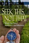 Seek This, Not That - Bob Wilson