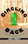 Circling Back: Chronicle of a Texas River Valley - Joe C. Truett, Wayne Franklin