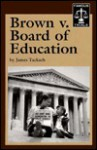 Brown v. Board of Education (Famous Trials) - James Tackach