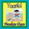 Teeth! - Penelope Dyan