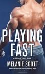 Playing Fast: A New York Saints Novel - Melanie Scott