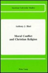 Moral Conflict and Christian Religion - Anthony J. Blasi