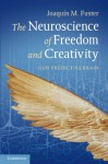 The Neuroscience of Freedom and Creativity - Joaquin M. Fuster