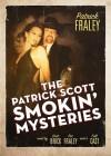 The Patrick Scott Smokin' Mysteries - Scott Brick, Patrick Fraley