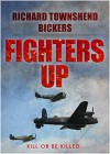 Fighters Up - Richard Townshend Bickers