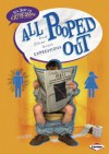All Pooped Out: And Other Gross Expressions - C.S. Larsen
