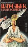 Way-farer - Dennis Schmidt