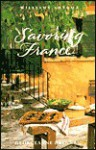 Savoring France: Recipes and Reflections on French Cooking - Georgeanne Brennan