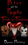 Peter and the Psycho Trick-or-Treaters - Darren Pillsbury