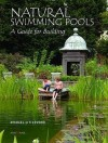 Natural Swimming Pools: A Guide to Building - Michael Littlewood, Andrew Crane