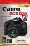 Magic Lantern Guides: Canon EOS Rebel T2i/EOS 550D - Michael Guncheon
