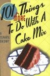 101 More Things to do with a Cake Mix - Stephanie Ashcraft