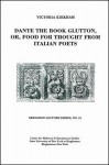 Dante the Book Glutton, Or, Food for Thought from Italian Poets: Bernardo Lecture Series, No.12 - Victoria Kirkham