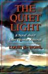 The Quiet Light: A Novel About Saint Thomas Aquinas - Louis de Wohl
