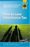 How To Save Inheritance Tax: Advice On How To Reduce Iht Liability, From The Experts - Hugh Williams, Brian King