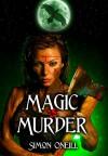 Magic Is Murder - Simon Oneill, Shirley Oneill, Adele Symonds
