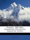 Poesias, 1884-1887: Panoplias, Via-Lactea, Saras de Fogo. - Olavo Bilac
