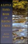 A Little Handbook on Having a Soul - David Hansen