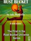 Rust Bucket - Atk. Butterfly
