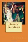 Druidic Fairytales - Marah Ellis Ryan