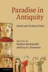 Paradise in Antiquity: Jewish and Christian Views - Markus Bockmuehl, Guy G. Stroumsa