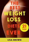 Top 21 The Best Weight-Loss Diets Ever! - Lisa Brown